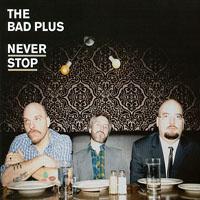 thebadplus_neverstop_jk